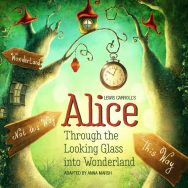 Alice Through The Looking Glass into Wonderland